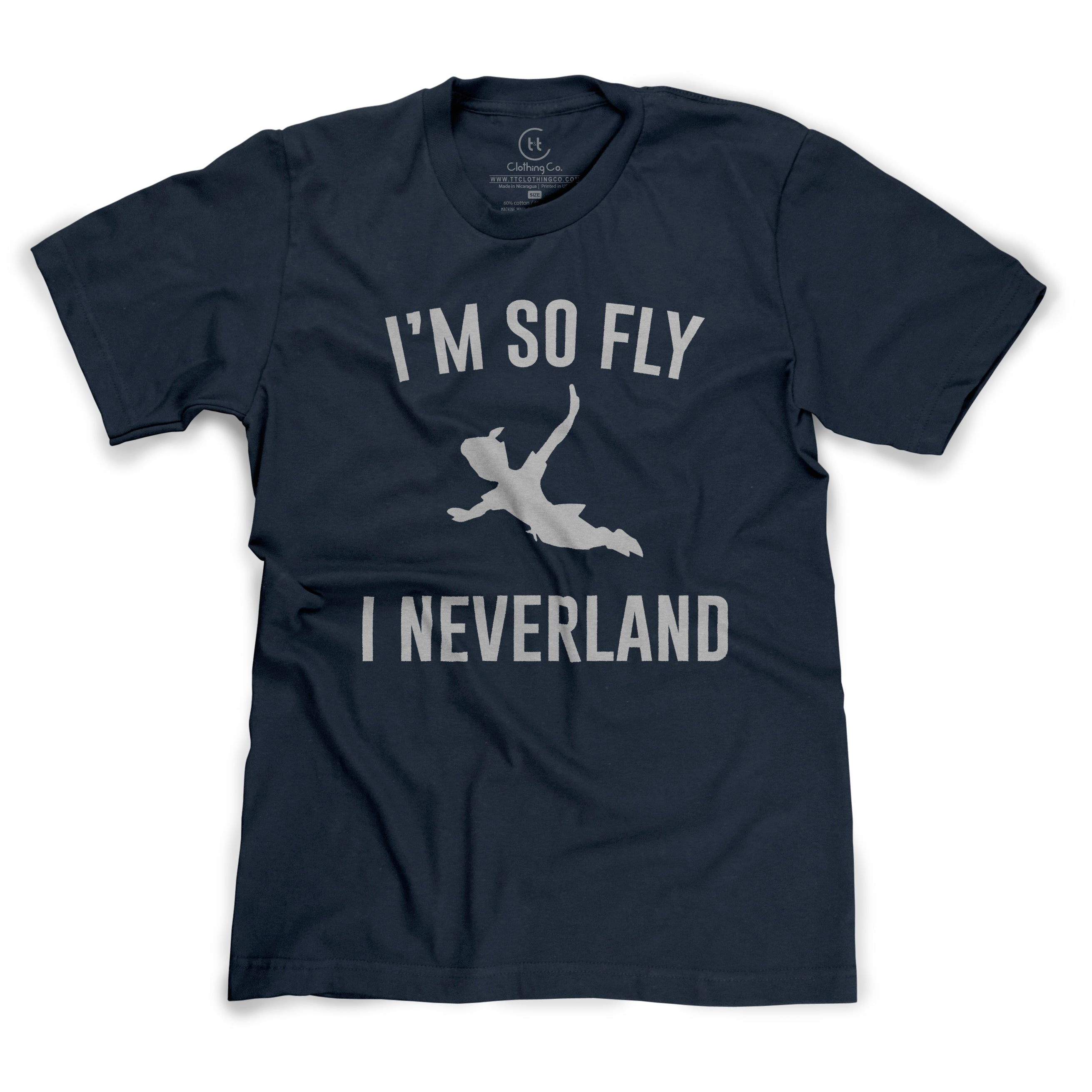 I'm So Fly I Neverland Peter Pan Parody T-Shirt
