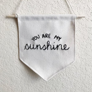 You Are My Sunshine Embroidered Wall Banner