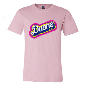 DUANE BARBIE TEE!