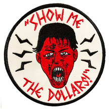 SHOW ME THE DOLLARS PATCH!