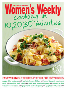 Cooking in 10, 20, 30 minutes The Australian Women's Weekly