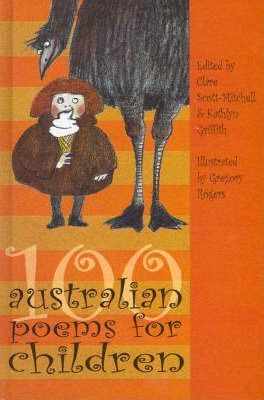 100 Australian Poems For Children  Clare Scott-Mitchell  Kathylyn Griffith