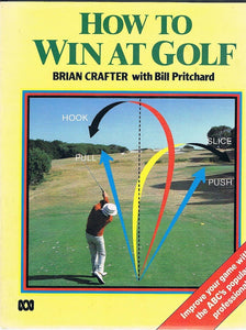 How To Win At Golf Brian Crafter Bill Pritchard
