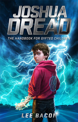 Joshua Dread The Handbook For Gyfted Children Lee Bacon