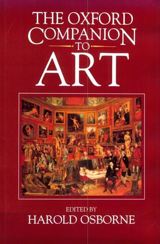 The Oxford Companion To Art by Harold Osborne (Editor)