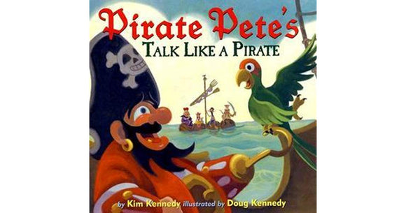 Pirate Pete's Talk Like a Pirate - Kim Kennedy & Doug Kennedy