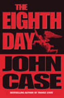 The Eighth Day John Case