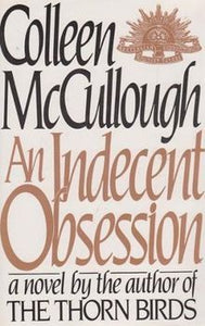 An Indecent Obsession Colleen McCullough