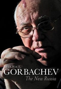The New Russia Mikhail Gorbachev