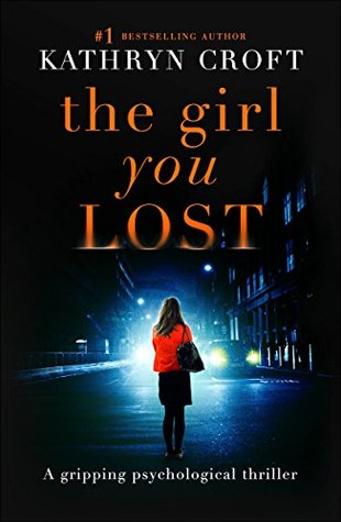 The Girl You Lost Kathryn Croft
