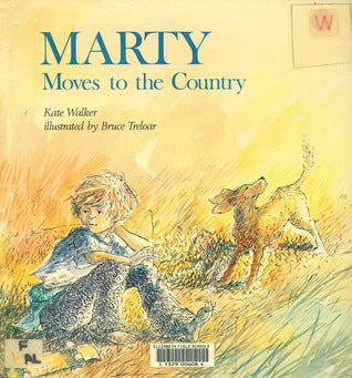 Marty Moves to the Country  Kate Walker  Illustrated by Bruce Treloar