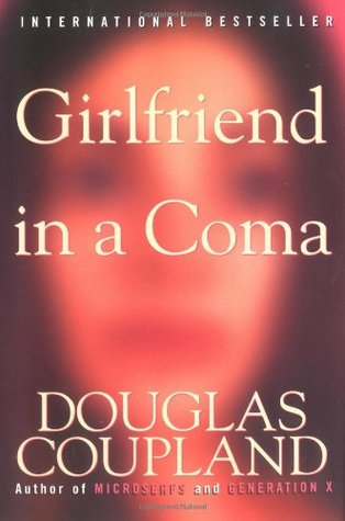 Girlfriend in a Coma Douglas Coupland