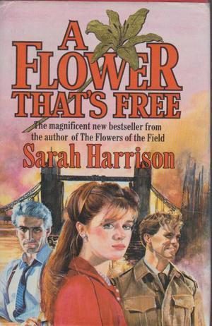A Flower That's Free Sarah Harrison