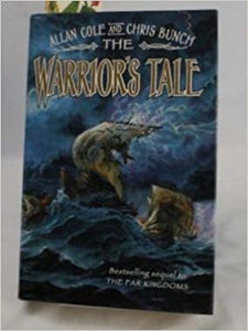 The Warrior's Tale  Allan Cole and Chris Bunch