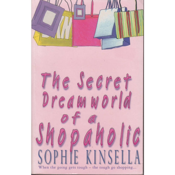 The Secret Dream World of a Shopaholic Sophie Kinsella