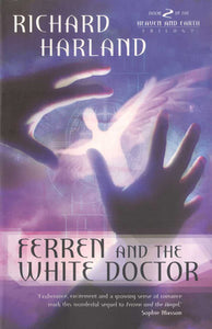 Ferren and the White Doctor - Richard Harland