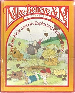 Muddle-Mole and his Exploding Birthday Party  Barbara Alexander