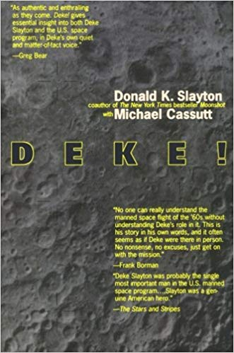 Deke!  Donald K. Slayton and Michael Cassutt