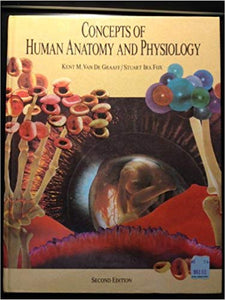 Concepts of Human Anatomy and physiology Kent Van De Graaff