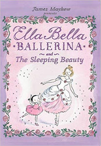 Ella Bella Ballerina and The Sleeping Beauty James Mayhew