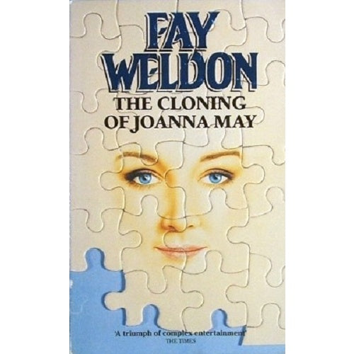 The Cloning of Joanna May  Fay Weldon