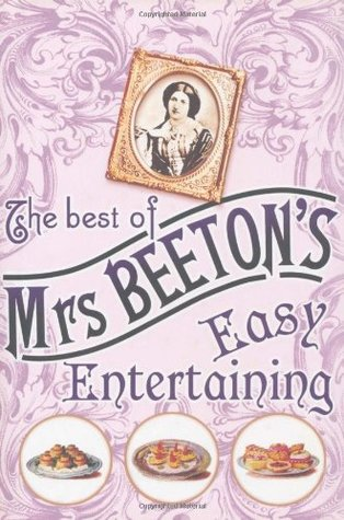 The Best of Mrs Beeton's Easy Entertaining - Isabella Beeton