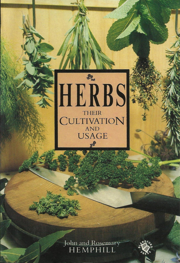 Herbs Their Cultivation and Usage  John and Rosemary Hemphill
