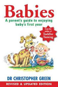 Babies  A Parent's Guide to Enjoying Baby's First Year  Dr Christopher Green