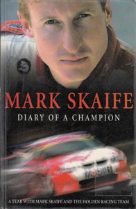 Mark Skaife Diary of a Champion Mark Skaife