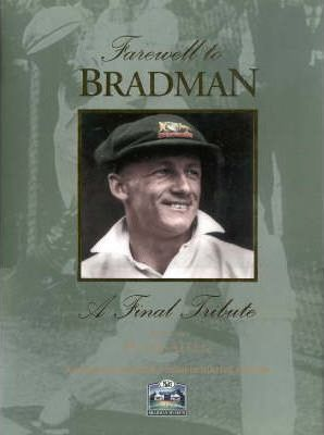 Farewell To Bradman: A Final Tribute By Peter Allen