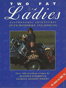 Two Fat Ladies gastronomic adventures Clarissa Dickson Wright