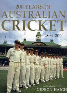 200 Years Of Australian Cricket By Garrie Hutchinson & John Ross