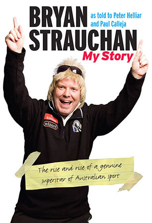 Bryan Strauchan: My Story as told to Peter Helliar