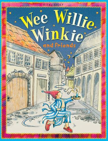 Wee Willie Winkie and Friends - Belinda Gallaher