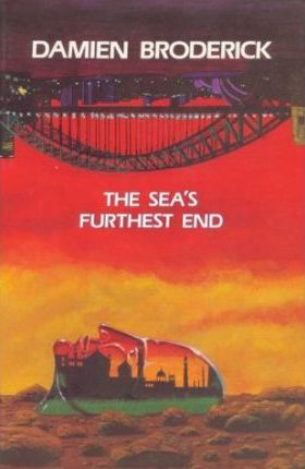 The Sea's Furthest End Damien Broderick