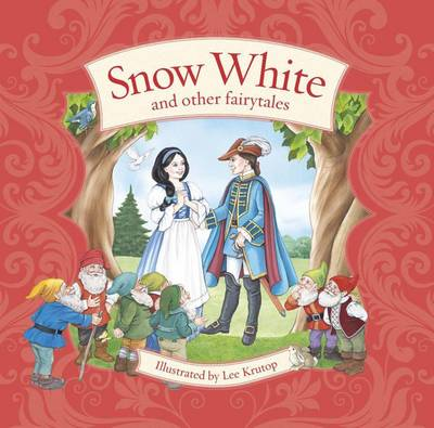Snow White and Other Fairytales  Illustrated by Lee Krutop