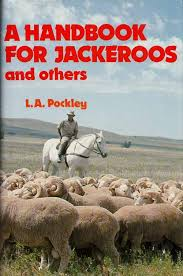 A Handbook for Jackeroos and Others  L. A. Pockley