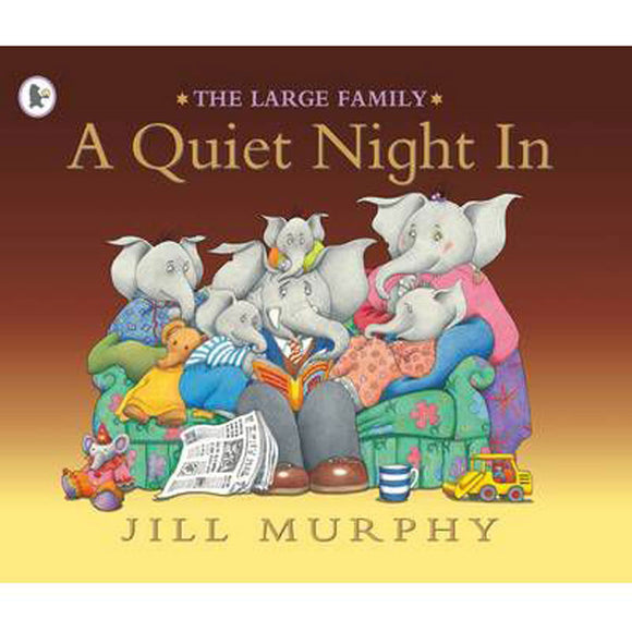 The Large Family: A Quiet Night In  Jill Murphy