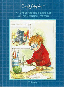 A Tale Of The Blue - Eyed Cat & The Beautiful Pattern Volume 1  Enid Blyton