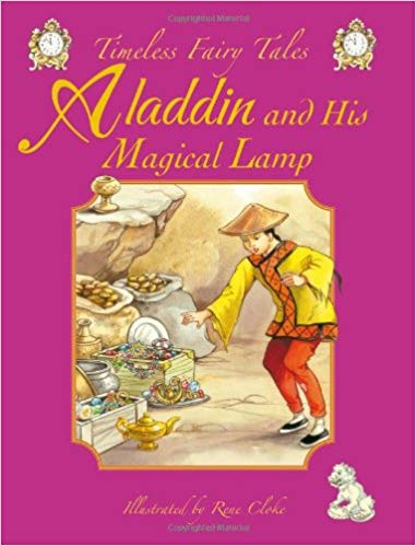 Aladdin and His Magical Lamp (Illustrated by Rene Cloke)