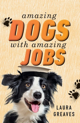 Amazing DOGS with amazing JOBS - Laura Greaves