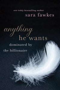 Anything He Wants  Sara Fawkes