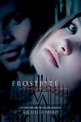 A Vampire Academy Novel Frostbite - Richelle Mead