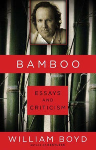 Bamboo Essays And Criticism  William Boyd