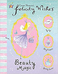 Felicity Wishes: Beauty Magic  Emma Thomson