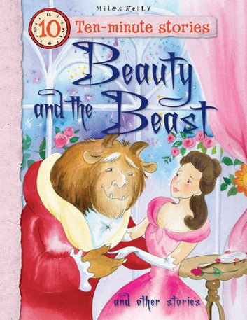 Beauty and the Beast Ten Minute Stories Miles kelly