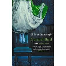 Child of the Twilight Carmel Bird