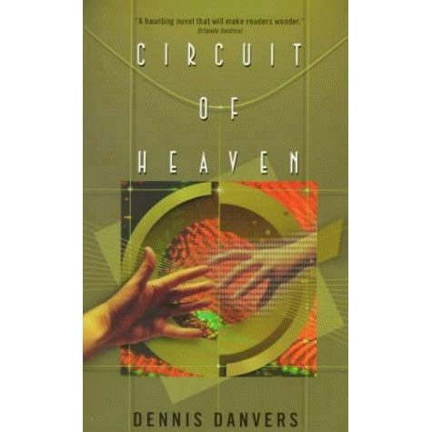 Circuit of Heaven - Dennis Danvers