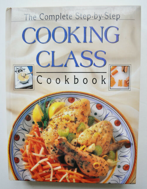 The Complete step by Step Cooking Class Cookbook   Publications International Ltd