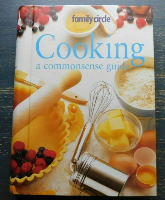 Family Circle: Cooking A Commonsense Guide  Murdoch Books